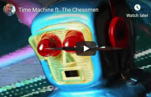 The Chessmen - Time Machine video